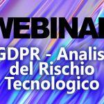 Webinar Swascan: GDPR – Analisi del rischio tecnologico