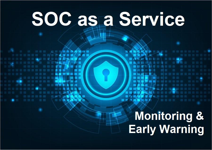 SOC as a Service Monitoring & Early warning