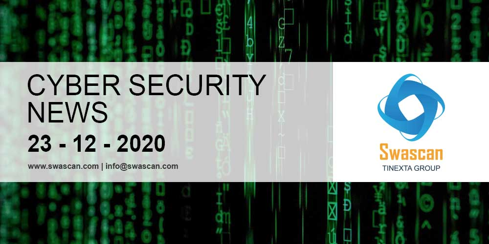Cyber security news 23/12/2020