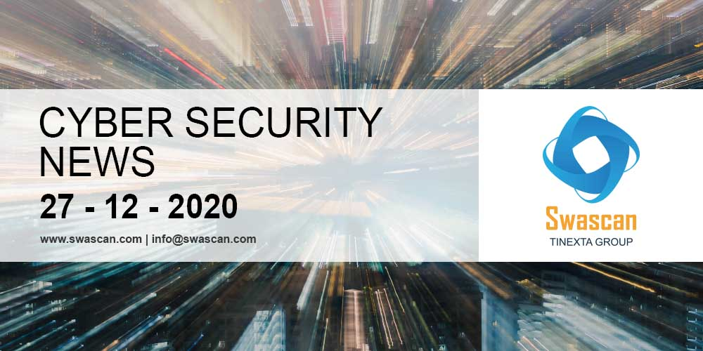 Cyber Security News 27/12/2020