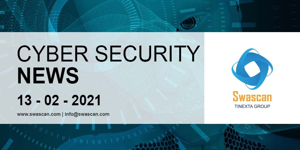 Cyber Security News 13/02/2021